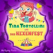 Cover-Bild zu Tina Tortellini und das Hexenfest (Audio Download) von Pauls, Wolfgang