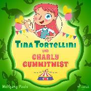 Cover-Bild zu Tina Tortellini und Charly Gummitwist (Audio Download) von Pauls, Wolfgang
