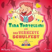 Cover-Bild zu Tina Tortellini und das verhexte Schulfest (Audio Download) von Pauls, Wolfgang