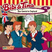 Cover-Bild zu Bibi & Tina - Folge 78: Das Gestüt in England (Audio Download) von Dittrich, M.
