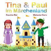 Cover-Bild zu Tina & Paul im Märchenland (Audio Download) von Gwin, Melanie