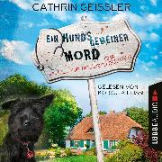 Cover-Bild zu Ein hundsgemeiner Mord - Ein Fall für Tierärztin Tina Deerten, Teil 1 (Ungekürzt) (Audio Download) von Geissler, Cathrin
