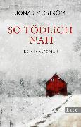 Cover-Bild zu So tödlich nah (eBook) von Moström, Jonas