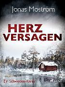 Cover-Bild zu Herzversagen - Ein Schweden-Krimi (eBook) von Moström, Jonas
