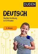 Cover-Bild zu Deutsch in 15 Minuten - Rechtschreibung 5. Klasse