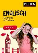 Cover-Bild zu Englisch in 15 Minuten - Grammatik 5. Klasse
