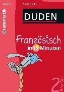 Cover-Bild zu Französisch in 15 Minuten - Grammatik 2. Lernjahr (eBook) von Dudenredaktion