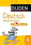 Cover-Bild zu Deutsch in 15 Minuten - Rechtschreibung 4. Klasse (eBook) von Dudenredaktion, Dirk