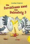 Cover-Bild zu Die furchtlosen zwei von Bahnsteig 3 von Friedrich, Joachim