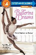 Cover-Bild zu Ballerina Dreams: From Orphan to Dancer (Step Into Reading, Step 4) von Deprince, Michaela