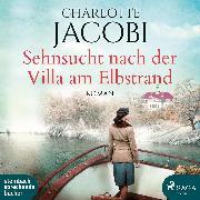 Cover-Bild zu Sehnsucht nach der Villa am Elbstrand (Audio Download) von Jacobi, Charlotte