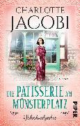 Cover-Bild zu Die Patisserie am Münsterplatz - Schicksalsjahre von Jacobi, Charlotte