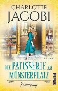 Cover-Bild zu Die Patisserie am Münsterplatz - Neuanfang von Jacobi, Charlotte