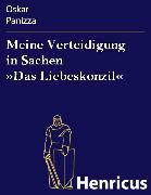 Cover-Bild zu Meine Verteidigung in Sachen »Das Liebeskonzil« (eBook) von Panizza, Oskar
