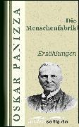 Cover-Bild zu Die Menschenfabrik (eBook) von Panizza, Oskar