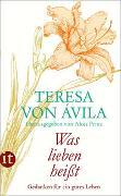 Cover-Bild zu »Was lieben heißt« von Ávila, Teresa von