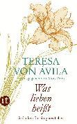 Cover-Bild zu »Was lieben heißt« (eBook) von von Avila, Teresa