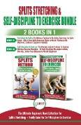 Cover-Bild zu Splits Stretching & Self-Discipline To Exercise - 2 Books in 1 Bundle von Masterson, Freddie