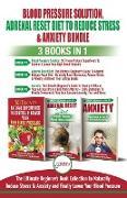 Cover-Bild zu Blood Pressure Solution, Adrenal Reset Diet To Reduce Stress & Anxiety - 3 Books in 1 Bundle von Jiannes, Louise
