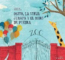 Cover-Bild zu Isern, Susanna: Osito, La Vieja Jirafa y El Muro de Piedra = Little Bear, the Old Giraffe and the Stone Wall