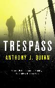Cover-Bild zu Quinn, Anthony J.: Trespass (eBook)