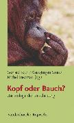 Cover-Bild zu Roth, Gerhard (Hrsg.): Kopf oder Bauch? (eBook)
