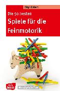 Cover-Bild zu Die 50 besten Spiele für die Feinmotorik - eBook (eBook) von Ebbert, Birgit
