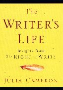 Cover-Bild zu Cameron, Julia: The Writer's Life (eBook)