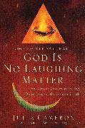 Cover-Bild zu Cameron, Julia: God is No Laughing Matter (eBook)