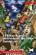 Cover-Bild zu 11 kurze Kriminalgeschichten für junge Detektive von Schaub, Reto