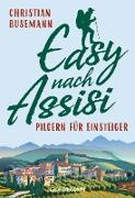 Cover-Bild zu Busemann, Christian: Easy nach Assisi (eBook)