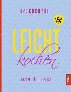 Cover-Bild zu Leicht kochen - Das Kochbuch (eBook) von Beck, Anne (Hrsg.)