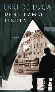 Cover-Bild zu De Luca, Erri: Den Himmel finden (eBook)