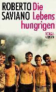 Cover-Bild zu Saviano, Roberto: Die Lebenshungrigen