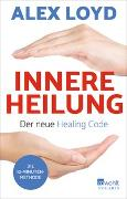 Cover-Bild zu Innere Heilung: Der neue Healing Code
