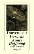 Cover-Bild zu Dürrenmatt, Friedrich: Versuche / Kants Hoffnung