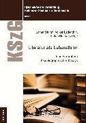 Cover-Bild zu Neuhaus, Stefan (Hrsg.): Literatur als Lebensform (eBook)