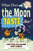 Cover-Bild zu Canavan, Thomas: What Does the Moon Taste Like?: Questions and Answers about Science