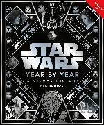 Cover-Bild zu Baver, Kristin: Star Wars Year by Year New Edition