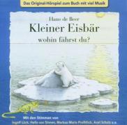Cover-Bild zu Beer, Hans de: Kleiner Eisbär wohin fährst du? CD