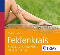 Cover-Bild zu Feldenkrais - bewegte, schmerzfreie Füße und Knie