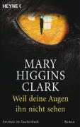 Cover-Bild zu Higgins Clark, Mary: Weil deine Augen ihn nicht sehen