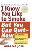 Cover-Bild zu I know you like to Smoke, but you can Quit-now (eBook) von Jopp, Andreas