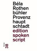 Cover-Bild zu Rothenbühler, Béla: Provenzhauptschtadt (eBook)