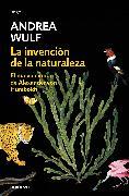 Cover-Bild zu La invención de la naturaleza: El nuevo mundo de Alexander Von Humbolt / The Invention of Nature: Alexander Von Humbolt's New World
