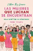 Cover-Bild zu Las mujeres que luchan se encuentran / Women Who Fight Can Be Found