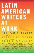 Cover-Bild zu Paris Review: Latin American Writers at Work