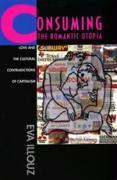 Cover-Bild zu Illouz, Eva: Consuming the Romantic Utopia