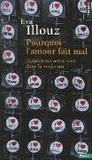 Cover-Bild zu Illouz, Eva: Pourquoi L'Amour Fait Mal. L'Exp'rience Amoureuse Dans La Modernit'