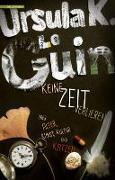 Cover-Bild zu Le Guin, Ursula K.: Keine Zeit verlieren